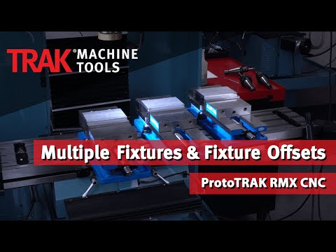 Multiple Fixtures & Fixture Offsets | ProtoTRAK RMX