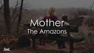 The Amazons   Mother (Lyrics  Lyric Video)