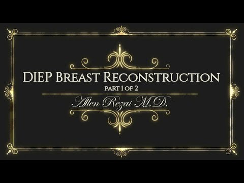 Breast Reconstruction with DIEP Flap - Part 1