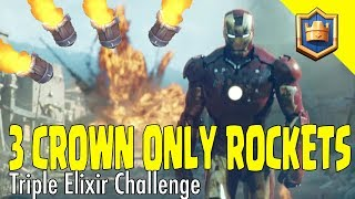 TROLLING! 3 CROWNING WITH ONLY ROCKETS!! INSANE TRIPLE ELIXIR CHALLENGE STRATEGY - Clash Royale