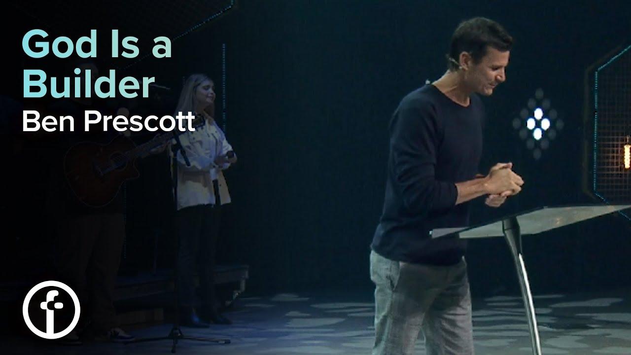God Is a Builder  by  Pastor Ben Prescott