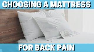 Choosing A Mattress For Back Pain & Sciatica