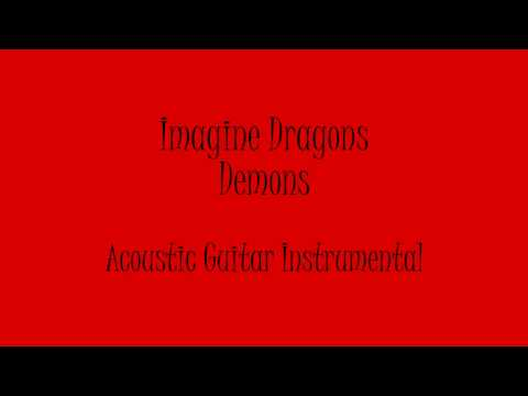 Imagine Dragons - Demons (Acoustic Guitar Instrumental) Karaoke