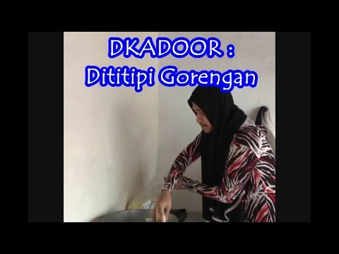 dKadoor : Dititipi Gorengan