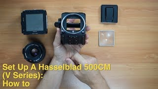Set Up A Hasselblad 500CM (V Series): How To