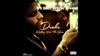 "New Drake 2013 ""Tell Me No Lies"""