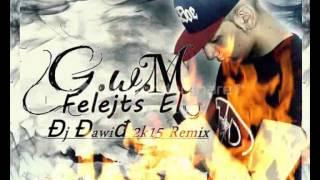 █▬█ █ ▀█▀G W M    Felejts El (Đj Đawiđ 2k15 Remix)   2015