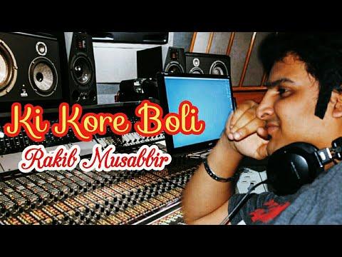Ki Kore Boli | Rakib Musabbir | New Songs 2019 | Bangla Song | Tune Factory |