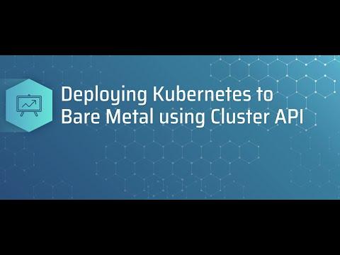 Deploying Kubernetes to bare metal using cluster API