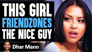 Girl Friendzones The Nice Guy, She Lives To Regret Her Decision | Dhar Mann