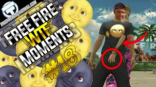FREE FIRE -  FUNNY & WTF MOMENTS #18 | FREEFIRE EPIC  GAMEPLAY, FUNNY GLITCHES, FAILS & EPIC MOMENTS