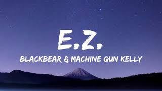 blackbear ‒ e.z. (feat. Machine Gun Kelly) (Cybersex) [1 Hour Version]