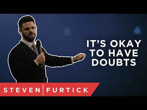 Pastor Steven Furtick: It's okay to have doubts