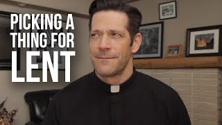 Picking a Thing For Lent