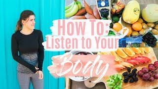 How to Listen to Your Body + Healthy Grocery Shopping Haul!