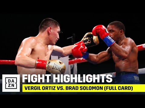 FULL CARD HIGHLIGHTS | Vergil Ortiz vs. Brad Solomon