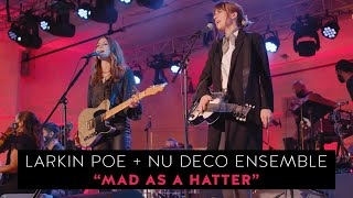 "Larkin Poe & @Nu Deco Ensemble - ""Mad As A Hatter"" (Live In Concert)"