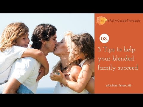 Ask A Family Therapist: 3 Tips for Blended Families {#AskACoupleTherapist Episode 3}