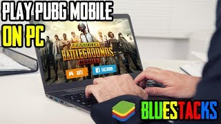 PLAY PUBG MOBILE ON PC WIth BLUSTACKS  N