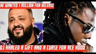 DJ Khaled A GIFT AND A CURSE For Ace Hood, Wanted $1,000.000 For Release from Label | Reportedly