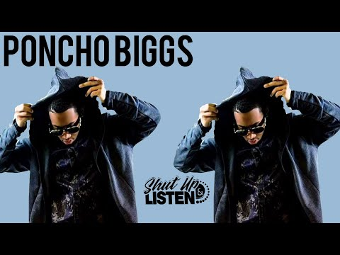 Poncho Biggs Feels Like He's Slippin Up If He Doesn't Do This.. #ShutUpAndListen