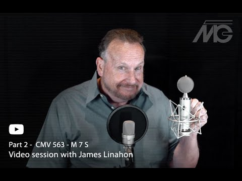 VIDEO SESSION with James Linahon - CMV 563