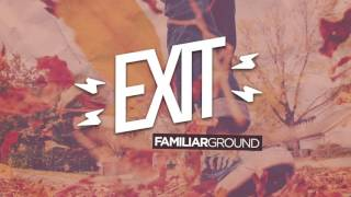 "Exit - ""Familiar Ground"" (Official Audio)"