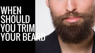 When Should You Trim Your Beard