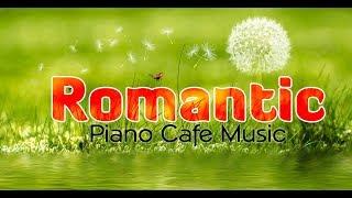 Romantic Piano: 30 Classic Songs - Very Cool Coffee Music ♪