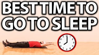 THE BEST TIME TO GO TO SLEEP AND WAKE UP!