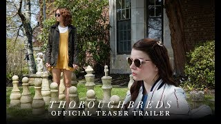 Trailer of Thoroughbreds (2018)