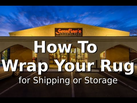 How to Wrap Your Oriental Rug for Shipping or Storage : Serafian's Oriental Rugs : Albuquerque, NM