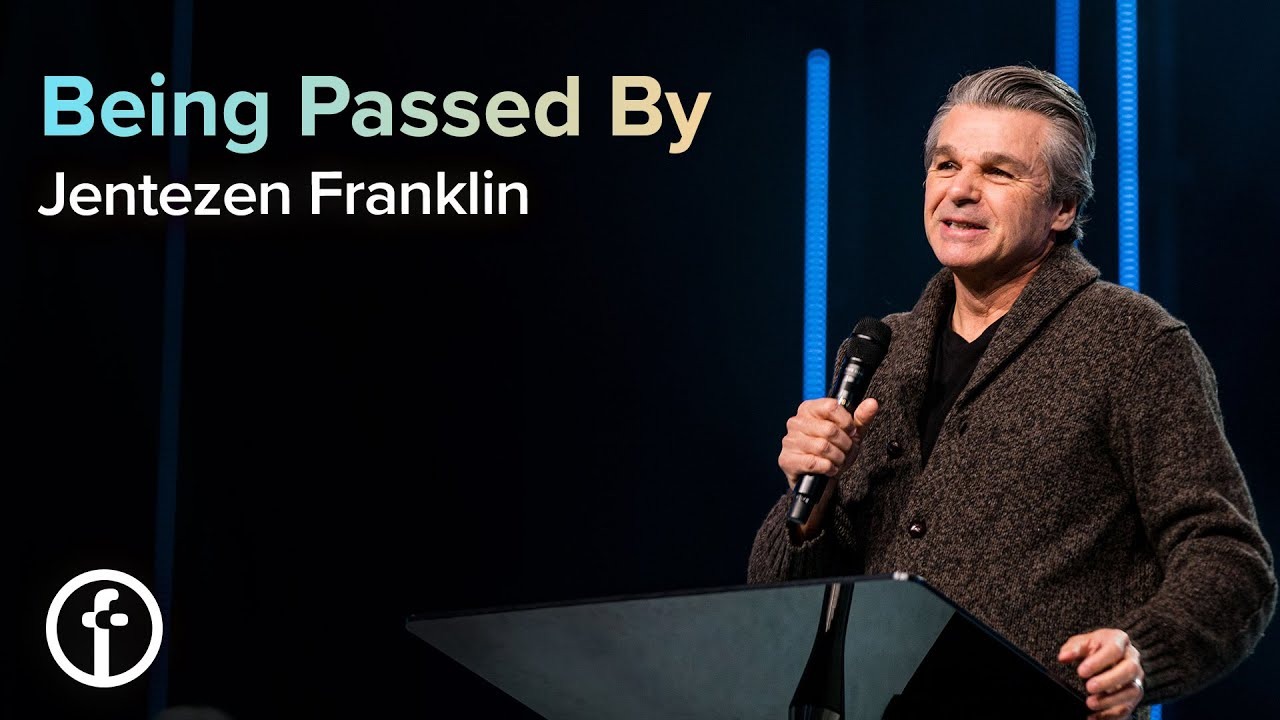 Being Passed By  by  Pastor Jentezen Franklin