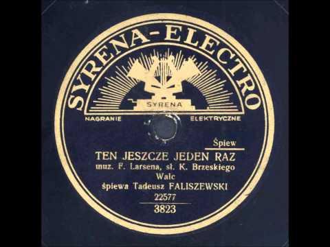 Tadeusz Faliszewski  - Ten jeszcze jeden raz
