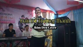 Rôm Đen Cover - Đau Để Trường Thành |  Hai Lúa TV