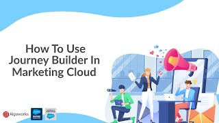 How To Use Journey Builder In Salesforce Marketing Cloud | Salesforce Tutorial