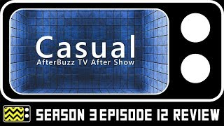 Casual Season 2 Episode 12 Review & After Show | AfterBuzz TV