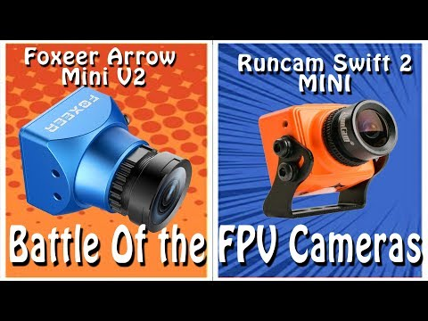 battle-of-the-fpv-cameras-runcam-swift-mini-vs-foxeer-arrow-mini-08182017