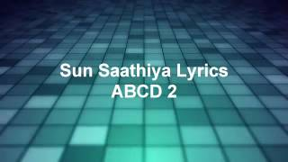 Sun Saathiya Lyrics Abcd 2