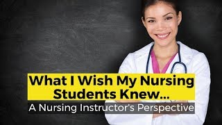 View the video What Every Nursing Student Should Know
