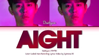 Jung Daehyun (정대현) - 'Aight (아잇)' Lyrics (Color Coded_Han_Rom_Eng)