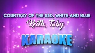 Keith, Toby - Courtesy Of The Red, White & Blue (Karaoke & Lyrics)
