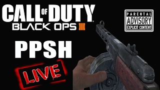 BLACK OPS 3 NEW PPSH LIVE! ROAD TO DARK MATTER!