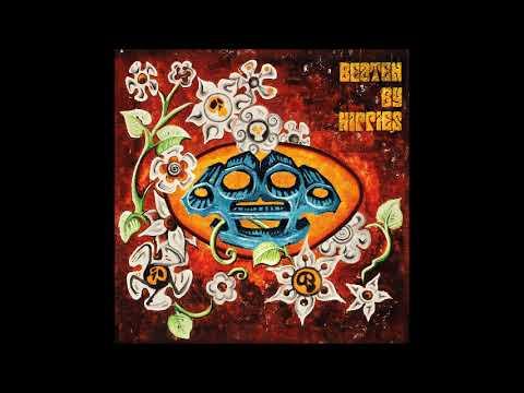 Beaten By Hippies - Beaten By Hippies (Full Album 2019)