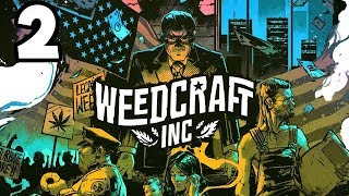Weedcraft Inc. - 2 - Getting Started Growing Our Farm