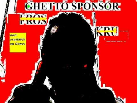 FROSKRU - GHETTO SPONSOR (download link )
