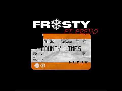 Frosty-County Lines Pt.2 (Remix) (Ft.Fredo)
