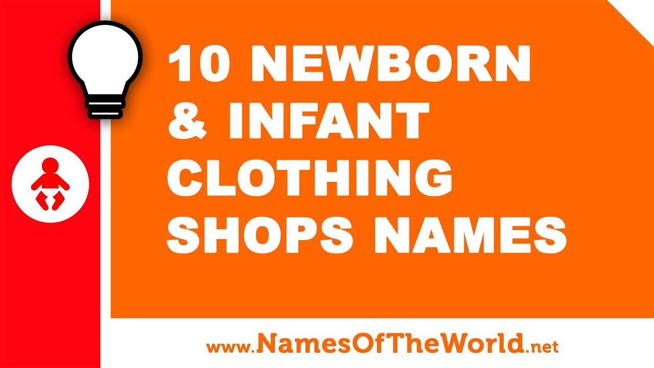 10 newborn and infants shops names - the best names for your company - www.namesoftheworld.net