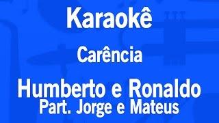 Karaokê Carência - Humberto e Ronaldo Part. Jorge e Mateus