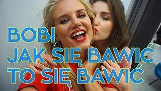Bobi   Jak Się Bawić To Się Bawić (Official Video)